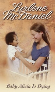 Baby Alicia Is Dying ebook by Lurlene McDaniel