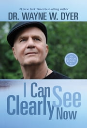 I Can See Clearly Now ebook by Wayne Dyer