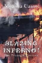 Blazing Inferno! The Triangle Shirtwaist Factory ebook by Cassel, Melissa