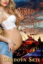 Claimed at the County Fair ebook by Cordova Skye