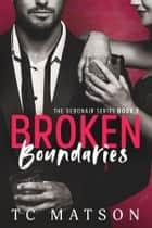 Broken Boundaries ebook by TC Matson