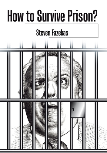 How to Survive Prison? ebook by Steven Fazekas