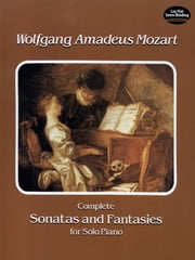 Complete Sonatas and Fantasies for Solo Piano ebook by Wolfgang Amadeus Mozart