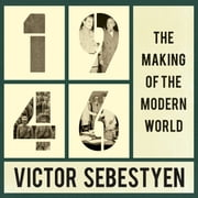 1946 - The Making of the Modern World audiobook by Victor Sebestyen