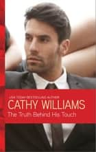 The Truth Behind His Touch ebook by Cathy Williams