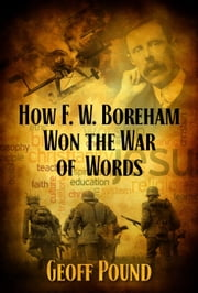 How F. W. Boreham Won the War of Words ebook by Geoff Pound