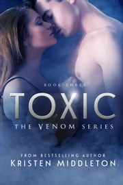 Toxic ebook by Kristen Middleton, K.L. Middleton