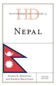 Historical Dictionary of Nepal ebook by Kobo.Web.Store.Products.Fields.ContributorFieldViewModel