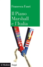 Il Piano Marshall e l'Italia ebook by Francesca, Fauri