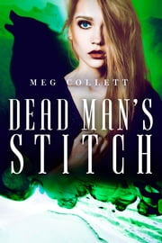 Dead Man's Stitch ebook by Meg Collett