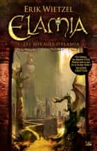 Les Mirages d'Elamia ebook by Erik Wietzel