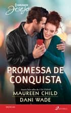 Promessa de Conquista ebook by Maureen Child, Dani Wade, Maurício Araripe