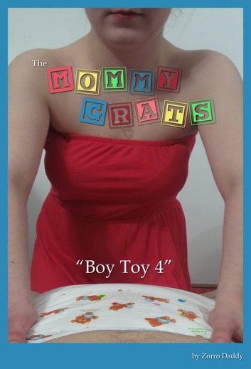 The Mommy Grats: Boy Toy 4 ebook by Zorro Daddy