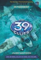 The 39 Clues #6 - In Too Deep ebook by Jude Watson