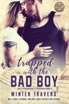 Trapped with the Bad Boy - Wild Preachers Club, #2 ebook by Winter Travers