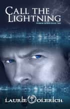 Call the Lightning ebook by Laurie Olerich