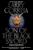 Son of the Black Sword eBook by Larry Correia