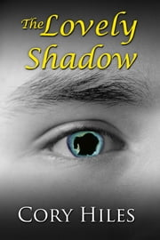 The Lovely Shadow ebook by Cory Hiles