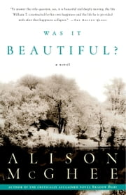 Was It Beautiful? - A Novel ebook by Alison McGhee