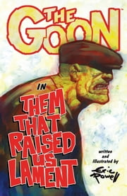 The Goon: Volume 12: Them That Raised Us Lament ebook by Eric Powell