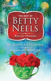 Roses for Christmas & Proposal at the Winter Ball ebook by Betty Neels, Jessica Gilmore