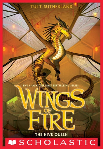 The Hive Queen Wings Of Fire Book 12 Ebook By Tui T Sutherland