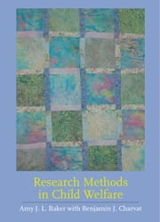 Research Methods in Child Welfare ebook by Amy J.L. Baker,Benjamin S. Charvat