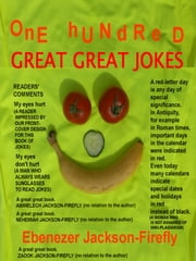 One Hundred Great Great Jokes ebook by Ebenezer Jackson-Firefly