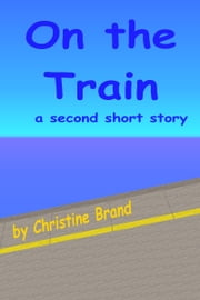 On the Train ebook by Christine Brand