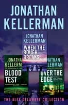 Jonathan Kellerman's Alex Delaware Collection - Three explosive psychological thrillers ebook by Jonathan Kellerman