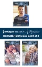 Harlequin Medical Romance October 2015 - Box Set 2 of 2 - Falling for Her Reluctant Sheikh\Father for Her Newborn Baby\Safe in the Surgeon's Arms ebook by Amalie Berlin, Lynne Marshall, Molly Evans