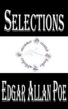 Selections From Edgar Allan Poe (Annotated) ebook by Edgar Allan Poe