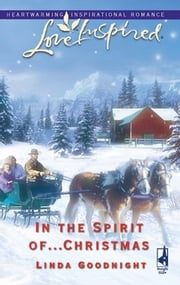 In the Spirit of...Christmas ebook by Linda Goodnight