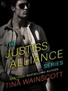 The Justiss Alliance Series 3-Book Bundle - Wild on You, Wild Ways, Wild Nights ebook by Tina Wainscott