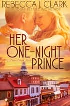 Her One-Night Prince ebook by Rebecca J. Clark
