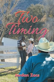 Two Timing ebook by Jordan Zacs