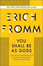 You Shall Be as Gods - A Radical Interpretation of the Old Testament and Its Tradition ebook by