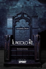 Il piccolo Re ebook by Armando Serao