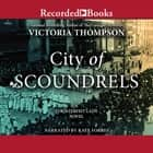 City of Scoundrels luisterboek by Victoria Thompson