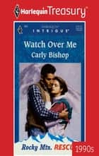 Watch Over Me ebook by Carly Bishop