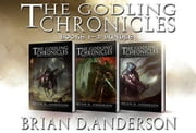 The Godling Chronicles Bundle 1-3 - The Godling Chronicles eBook by Brian D. Anderson