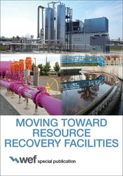 Moving Toward Resource Recovery Facilities ebook by Water Environment Federation