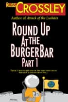 Round Up At the Burger Bar Part 1 ebook by Russ Crossley