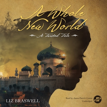 A Whole New World - A Twisted Tale audiobook by Liz Braswell,Disney Press