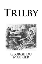 Trilby (Illustrated) ebook by George Du Maurier