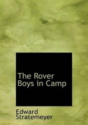 The Rover Boys In Camp ebook by Edward Stratemeyer