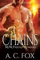 Chains: MM Fantasy Romance ebook by A. C. Fox