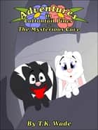 Adventures in Cottontail Pines: The Mysterious Cave ebook by TK Wade