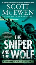 The Sniper and the Wolf - A Sniper Elite Novel ebook by Scott McEwen, Thomas Koloniar