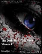 The Dark Side of My Mind - Volume 7 ebook by Briana Blair